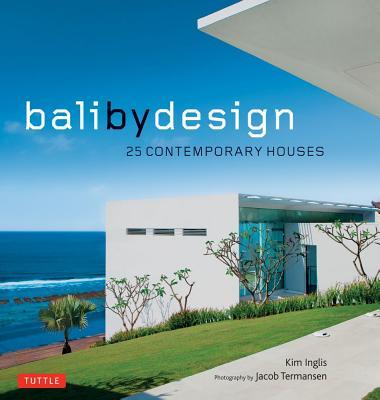 Bali by Design By Inglis, Kim/ Termansen, Jacob (PHT)