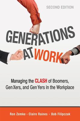 Generations at Work By Zemke, Ron/ Filipczak, Bob/ Raines, Claire