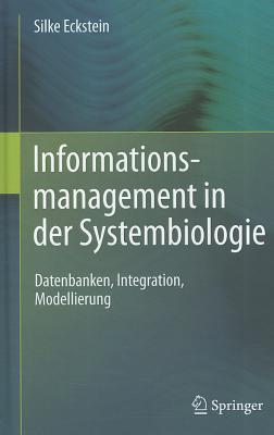 Informationsmanagement in Der Systembiologie By Eckstein, Silke